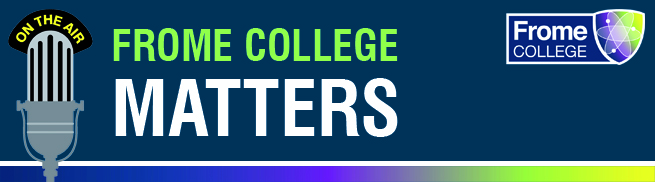 Frome College Matters website banner for FromeFM
