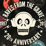 Raves From The Grave 20th Anniversary banner